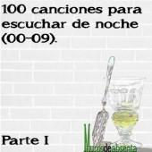 100 canciones para escuchar de noche (00-09). Parte I