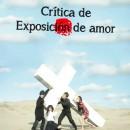Crítica de Exposición de amor