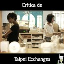 Crítica de Taipei Exchanges