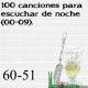 100 canciones para escuchar de noche (00-09). 60 – 51
