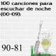 100 canciones para escuchar de noche (00-09). 90 – 81
