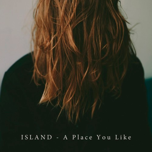 ISLAND – A Place You Like EP