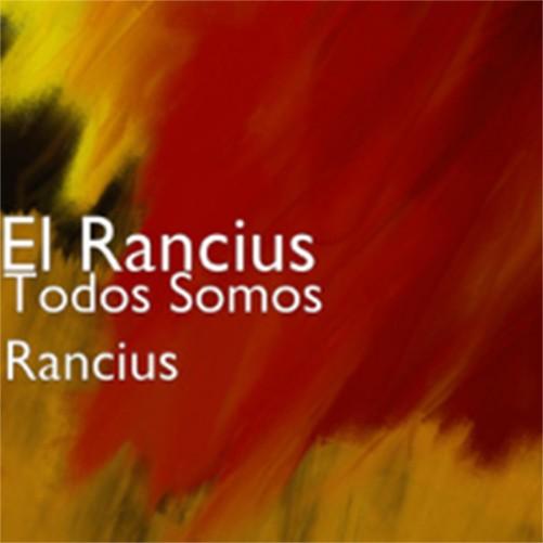 El Rancius – Todos Somos Rancius [mp3]