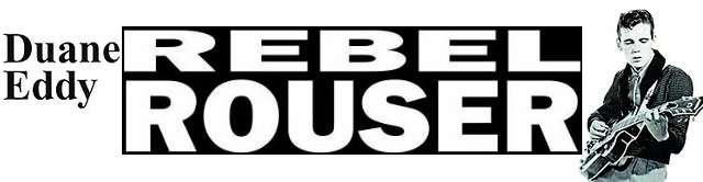 Duane Eddy – Rebel Rouser