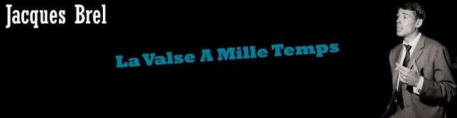 Jacques Brel - La Valse A Mille Temps