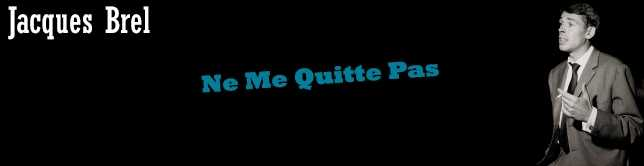 Jacques Brel - Ne Me Quitte Pas