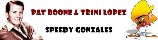 Pat Boone & Trini Lopez - Speedy Gonzales