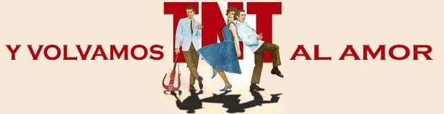 Los TNT - Y Volvamos Al Amor