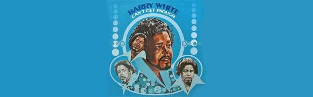 Barry White – Can't Get Enough Of Your Love, Babe