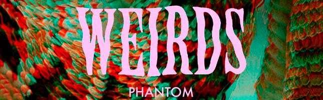 Weirds - Phantom