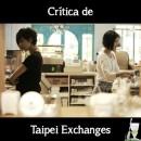 Crítica de Taipei Exchanges