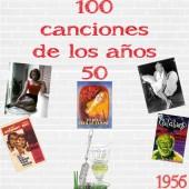 100 canciones de los años 50. Año 1956