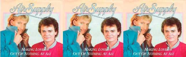 Air Supply – Making Love Out of Nothing at All