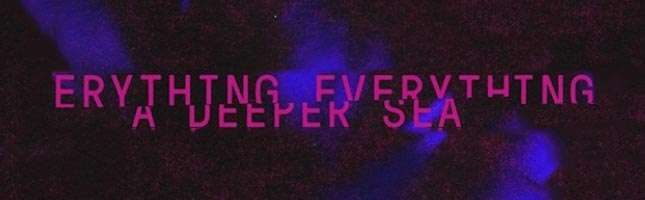 Everything Everything -A Deeper Sea (2018)